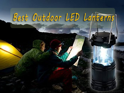 Best Outdoor LED Lanterns for Campers, Hikers & Adventurous Travellers